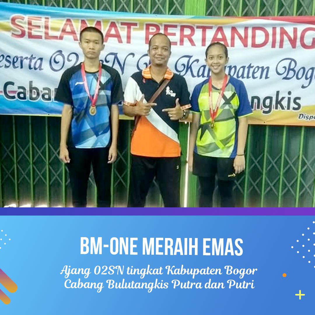 BM-ONE Meraih Medali Emas O2SN Cabang Bulutangkis Tingkat Kabupaten Bogor