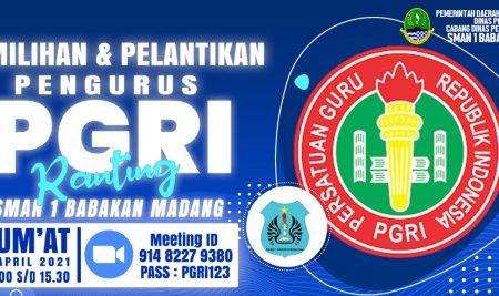 Pemilihan dan Pelantikan Pengurus PGRI Ranting SMAN 1 Babakan Madang